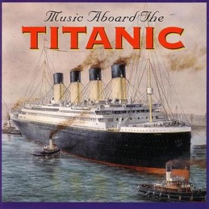 Music Aboard The Titanic CD